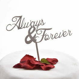 White Acrylic Cake Topper Always & Forever